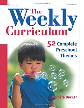 The Weekly Curriculum: 52 Complete Preschool Themes 9780876592823