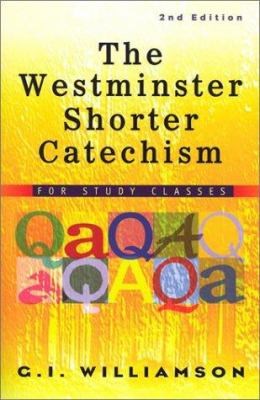 The Westminster Shorter Catechism: For Study Classes 9780875525211