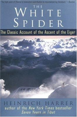 The White Spider: The Classic Account of the Ascent of the Eiger