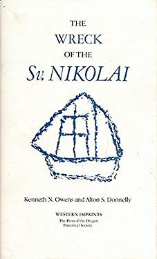 The Wreck of the Sv. Nikolai: Two Narratives of the First Russian Expedition to the Oregon Country, 1808-1810 9780875951249