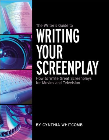 The Writer's Guide to Writing Your Screenplay: How to Write Great Screenplays for Movies and Television 9780871161918