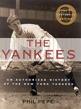 The Yankees: An Authorized History of the New York Yankees 9780878333158