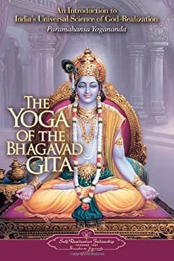 The Yoga of the Bhagavad Gita: An Introduction to India's Universal Science of God-Realization 9780876120330
