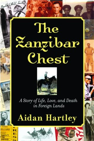 The Zanzibar Chest: A Story of Life, Love, and Death in Foreign Lands 9780871138712