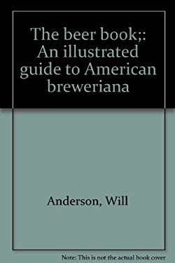 The beer book;: An illustrated guide to American breweriana