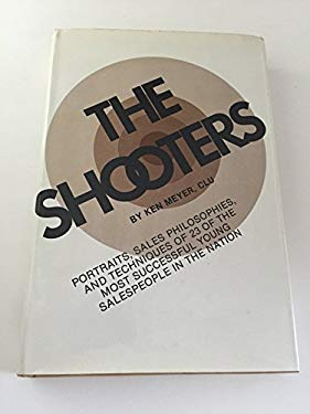 The shooters: Portraits, sales philosophies, and techniques of 23 of the most successful young salespeople in the nation