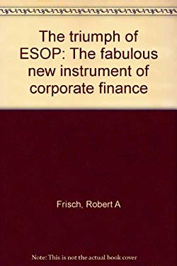 The triumph of ESOP: The fabulous new instrument of corporate finance