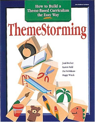 Themestorming: How to Build Your Own Theme-Based Curriculum the Easy Way 9780876591703