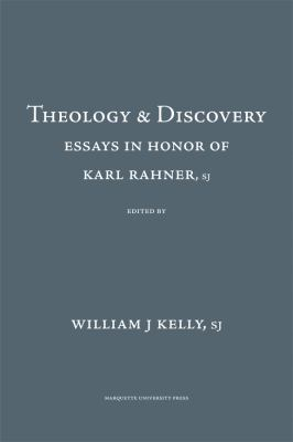 Theology and Discovery: Essays in Honor of Karl Rahner, S.J. 9780874625219