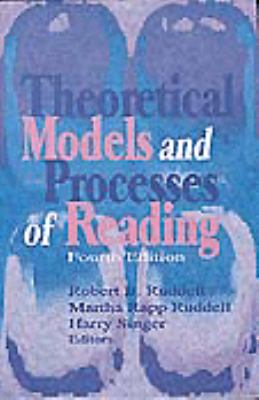 Theoretical Models and Processes of Reading, Fifth Ed. (Book) 9780872074385