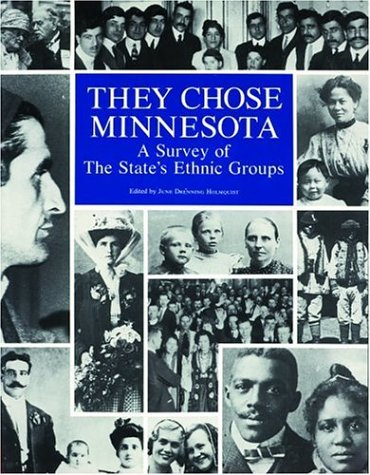 They Chose Minnesota: A Survey of the States Ethnic Groups 9780873512312