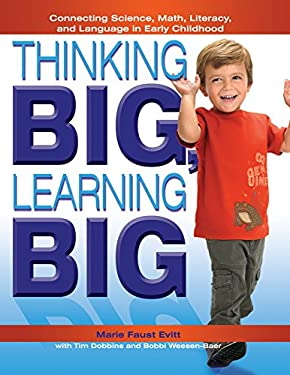 Thinking Big, Learning Big: Connecting Science, Math, Literacy, and Language in Early Childhood 9780876590676