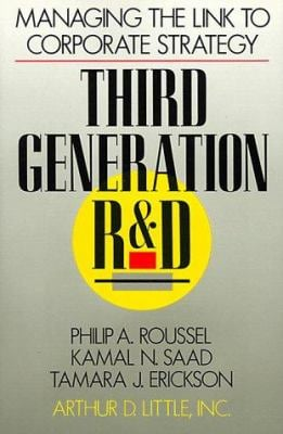 Third Generation R & D: Managing the Link to Corporate Strategy 9780875842523