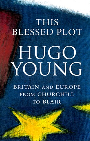 This Blessed Plot: Britain and Europe from Churchill to Blair 9780879519391