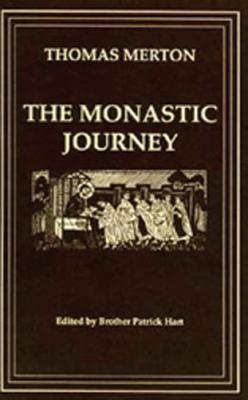 Thomas Merton, the Monastic Journey 9780879075330