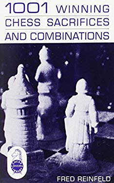1001 Winning Chess Sacrifices and Combinations 9780879801113