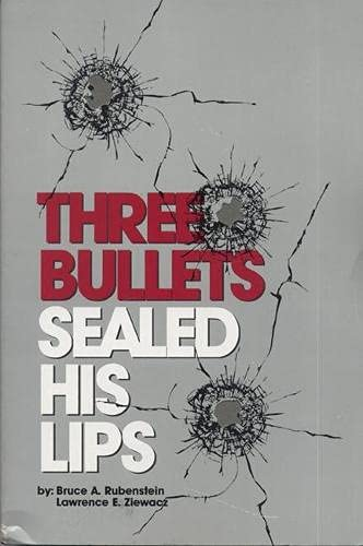 Three Bullets Sealed His Lips 9780870132520