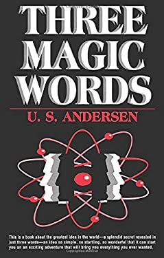 Three Magic Words: The Key to Power, Peace and Plenty 9780879801656