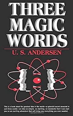 Three Magic Words: The Key to Power, Peace and Plenty