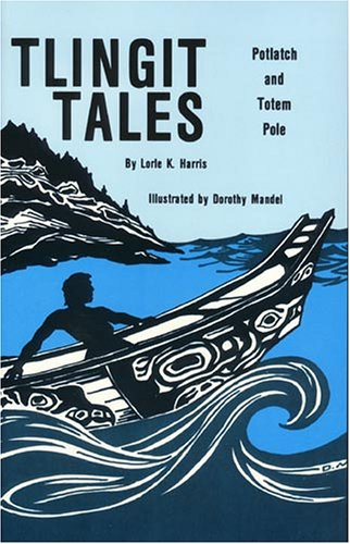 Tlingit Tales: Potlatch and Totem Pole 9780879611538
