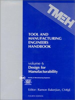 Tool & Manufacturing Engineers Handbook: Design for Manufacturability 9780872634022