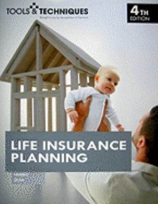 Life Insurance Planning - 4th Edition