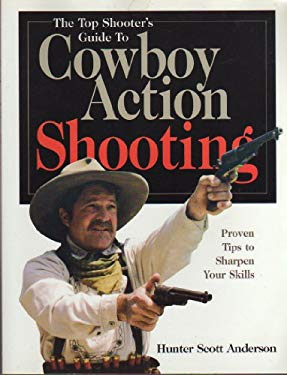 Top Shooter's Guide to Cowboy Action Shooting 9780873418713