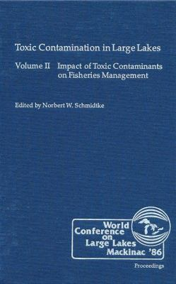 Toxic Contamination in Large Lakes, Volume II 9780873710909