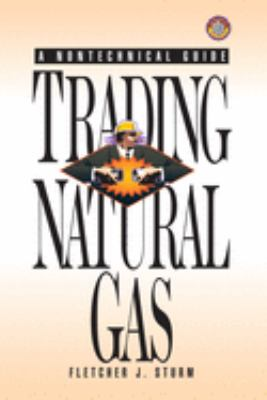 Trading Natural Gas: Cash Futures Options & Swaps 9780878147090