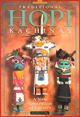 Traditional Hopi Kachinas: A New Generation of Carvers 9780873587402