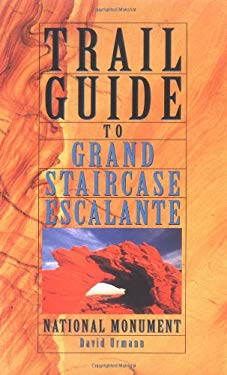 Trail Guide to Grand Staircase-Escalante National Monument 9780879058852