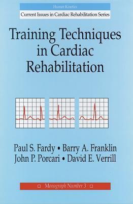 Training Techniques in Cardiac Rehabilitation 9780873225366