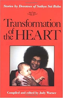 Transformation of the Heart: Stories by Devotees of Sathya Sai Baba 9780877287162