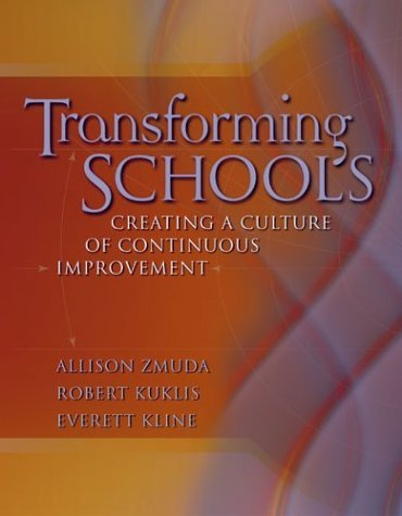 Transforming Schools: Creating a Culture of Continuous Improvement 9780871208453