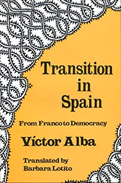 Transition in Spain: From Franco to Democracy 9780878552252