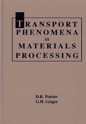 Transport Phenomena in Materials Processing 9780873392723