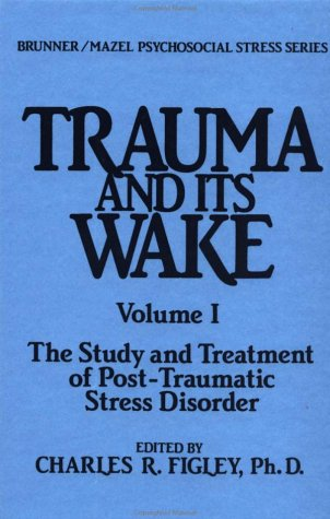 Trauma and Its Wake 9780876303856