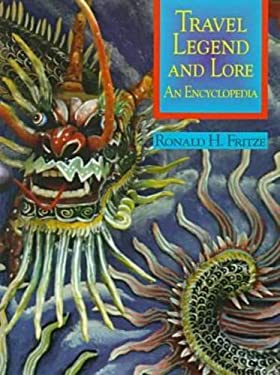 Travel Legend and Lore: An Encyclopedia 9780874367591