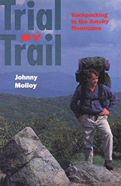 Trial by Trail: Backpacking in Smokey Mountains 9780870499135