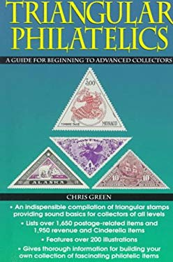 Triangular Philatelics: A Guide for Beginning and Advanced Collectors 9780873415880