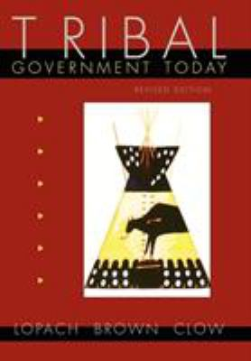 Tribal Government Today: Politics on Montana Indian Reservations, Revised Edition 9780870814778