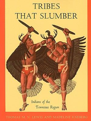 Tribes That Slumber: Indians of the Tennessee Region 9780870490217