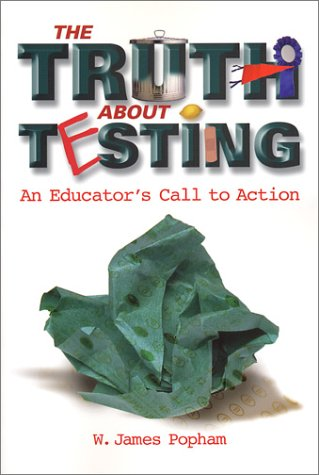 Truth about Testing: An Educator's Call to Action 9780871205230