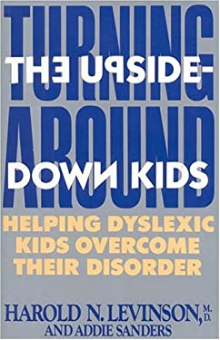 Turning Around the Upside-Down Kids: Helping Dyslexic Kids Overcome Their Disorder 9780871317001