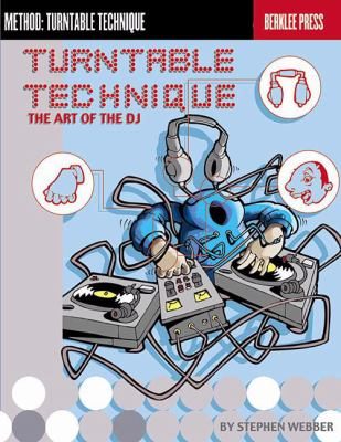 Turntable Technique: The Art of the DJ 9780876390108