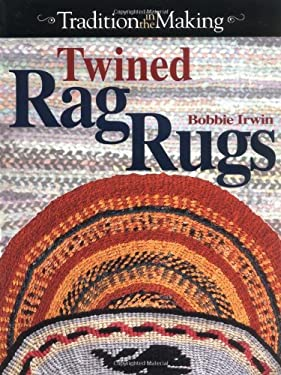 Twined Rag Rugs: Tradition in the Making 9780873418980