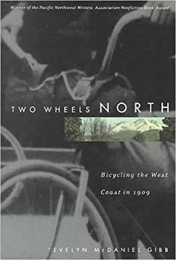 Two Wheels North: Cycling the West Coast in 1909 9780870714856