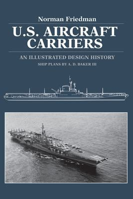 U.S. Aircraft Carriers: An Illustrated Design History 9780870217395
