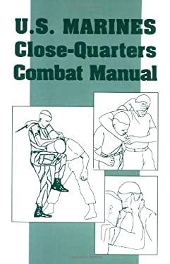 U.S. Marines Close-Quarter Combat Manual 9780873648899