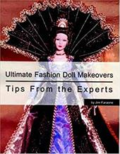 Ultimate Fashion Doll Makeovers Tips from the
